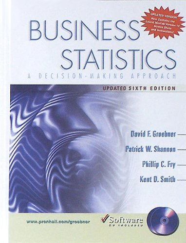 Business Statistics: A Decision-Making Approach and  Student CD Update Package (6th Edition) - David F. Groebner; Patrick W. Shannon; Phillip C. Fry; Kent D. Smith