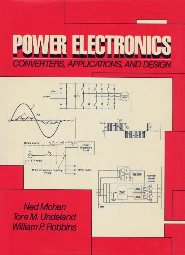 Power Electronics: Converters, Applications and Design - Ned Mohan; Tore M. Undeland; William P. Robbins