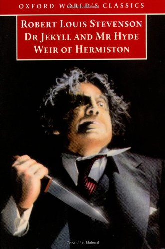 Dr Jekyll and Mr Hyde and Weir of Hermiston (Oxford World's Classics) - Robert Louis Stevenson