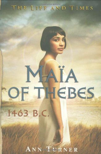 Maia of Thebes, 1463 B.C. - Ann Turner