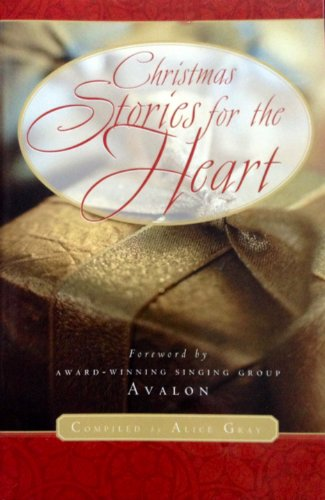 Christmas Stories for the Heart - Alice Gray; Avalon