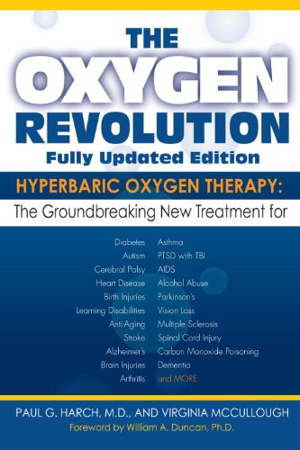 The Oxygen Revolution: Hyperbaric Oxygen Therapy: The New Treatment for Post Traumatic Stress Disorder (PTSD), Traumatic Brain Injury, Strok - Paul G. Harch M.D.; Virginia McCullough