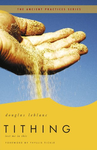 Tithing: Test Me in This (Ancient Practices) - Douglas Leblanc