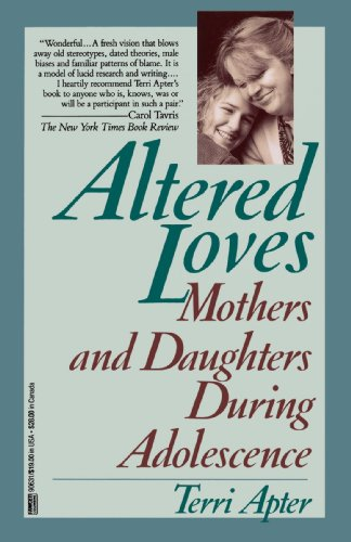 Altered Loves: Mothers and Daughters During Adolescence - Terri Apter