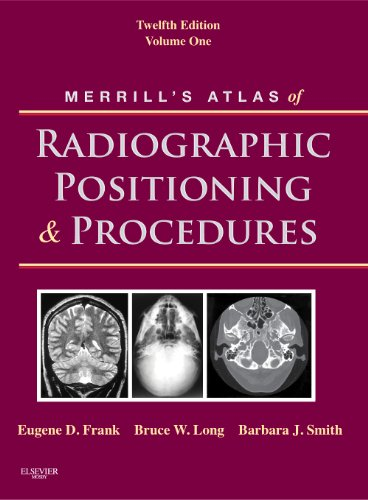 Merrill's Atlas of Radiographic Positioning and Procedures: Volume 1, 12e - Eugene D. Frank; Bruce W. Long; Barbara J. Smith; Jeannean Hall Rollins