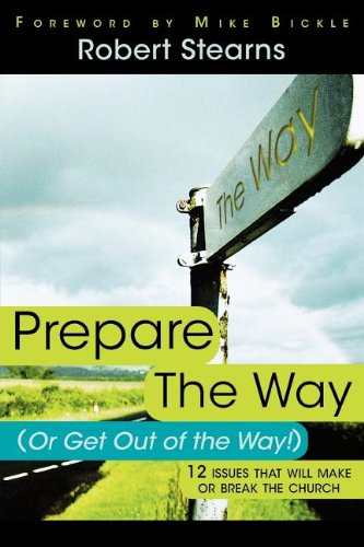 Prepare the Way (or get out of the way) - Robert Stearns