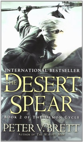 The Desert Spear: Book Two of The Demon Cycle - Peter V. Brett