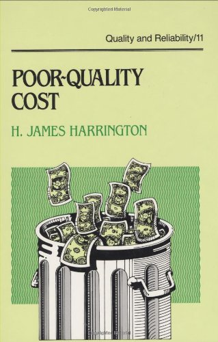 Poor-Quality Cost: Implementing, Understanding, and Using the Cost of Poor Quality - Harrington
