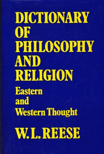Dictionary of Philosophy and Religion: Eastern and Western Thought - W. L. Reese