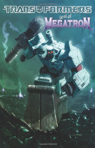 Transformers: The Best of Megatron (Transformers (Idw)) - Bob Budiansky; Simon Furman; Chris Sarracini