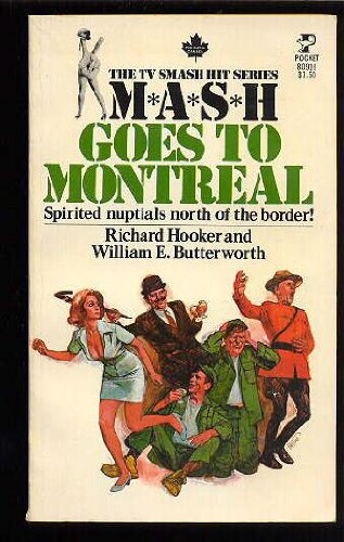 MASH Goes to Montreal - Richard Hooker; William E. Butterworth
