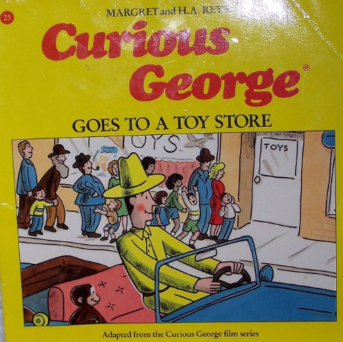Curious George Goes to a Toy Store - Margret Rey; Alan J. Shalleck
