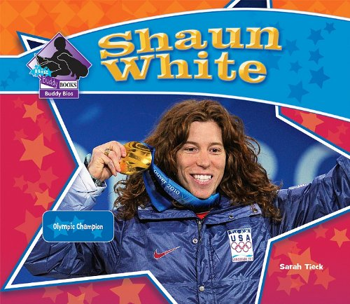 Shaun White: Olympic Champion (Big Buddy Books: Buddy Bios) - Sarah Tieck