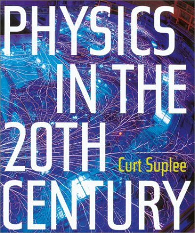 Physics in the 20th Century - Curt Suplee