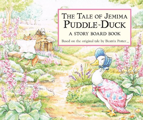 The Tale of Jemima Puddle-Duck: A Story Board Book (Peter Rabbit) - Beatrix Potter