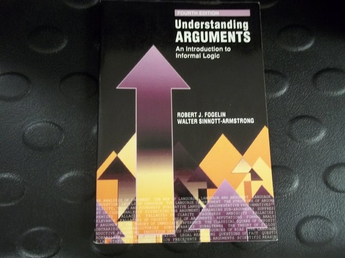 Understanding Arguments: Introduction to Informal Logic