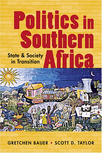 Politics In Southern Africa: State And Society In Transition - Gretchen Bauer, Scott D. Taylor