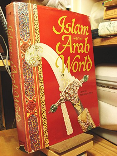 Islam and the Arab World: Faith, People, Culture - Bernard, edited by Lewis