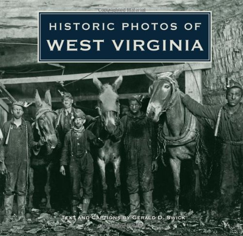 Historic Photos of West Virginia - Gerald Swick