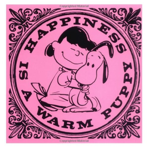 Happiness is a Warm Puppy - Schulz, Charles M.