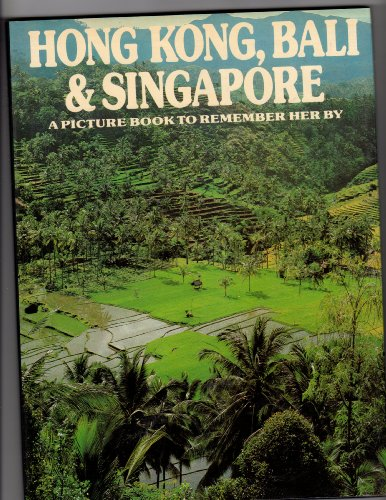 Hong Kong, Bali  &  Singapore: A Picture Book to Remember Her By - David Gibbon