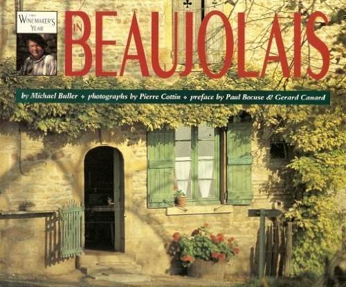 The Winemaker's Year in Beaujolais - Michael Buller