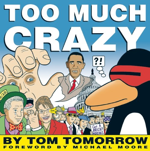 Too Much Crazy - Tom Tomorrow