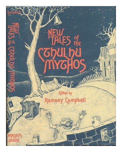 New Tales of the Cthulhu Mythos - Ramsey Campbell