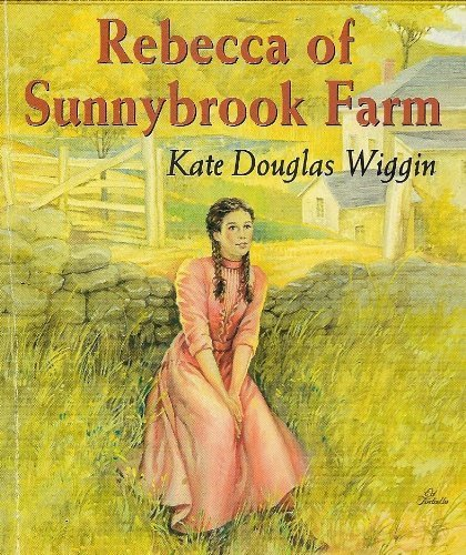 Rebecca of Sunnybrook Farm (Illustrated Classic Editions) - Eliza Gatewood Warren