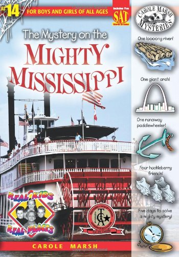 The Mystery on the Mighty Mississippi (Real Kids, Real Places) - Carole Marsh