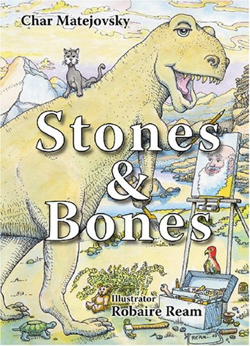 Stones  &  Bones: A Child's Guide to Evolution - Char Matejovsky