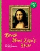 Touch the Art: Brush Mona Lisa's Hair - Julie Appel; Amy Guglielmo