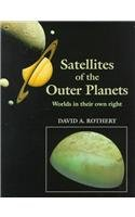 Satellites of the Outer Planets: Worlds in Their Own Right - David A. Rothery