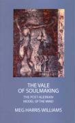 The Vale of Soul-Making: The Post-Kleinian Model of the Mind - Meg Harris Williams
