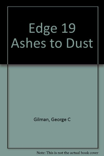 Ashes and Dust (Edge #19) - George Gilman