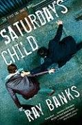 Saturday's Child (Cal Innes) - Ray Banks