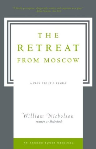 The Retreat from Moscow: A Play About a Family - William Nicholson