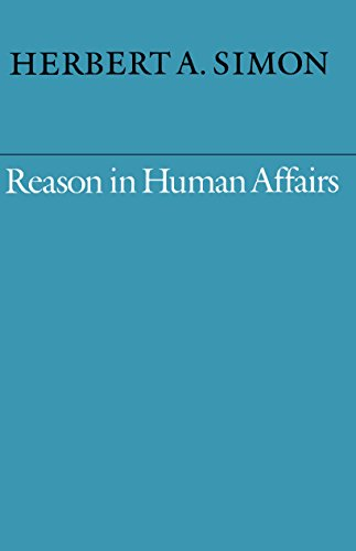 Reason in Human Affairs (Harry Camp Lectures at Stanford University) - Herbert Simon