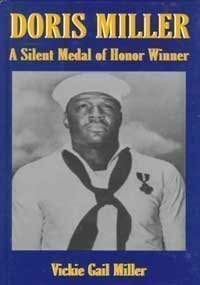 Doris Miller: A Silent Medal of Honor Winner - Vickie Gail Miller
