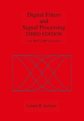 Digital Filters and Signal Processing: With MATLAB Exercises, 3rd Edition - Leland B. Jackson