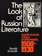 The Look of Russian Literature: Avant-Garde Visual Experiments, 1900-1930 (Princeton Legacy Library) - Gerald Janecek