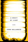 A Draft of Light - Hollander, John