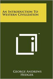 An Introduction to Western Civilization - George Andrews Hedger (Editor)