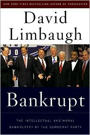 Bankrupt: The Intellectual and Moral Bankruptcy of the Democratic Party - David Limbaugh