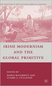 Irish Modernism and the Global Primitive