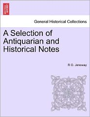 A Selection Of Antiquarian And Historical Notes - R O. Jenoway