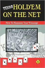 Texas Hold'em on the Net: How to Maximize Your Winnings - David Maximum Dave Bradshaw