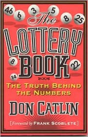 Lottery Book: The Truth Behind the Numbers - Don Catlin, Foreword by Frank Scoblete