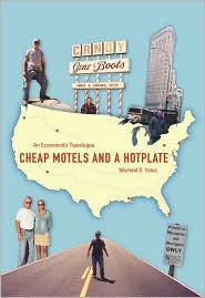 Cheap Motels and a Hot Plate: An Economist's Travelogue - Michael D. Yates, Michael Yates