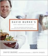 David Burke's New American Classics - David Burke, Judith Choate